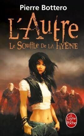 L'Autre: le souffle de la Hyène - Pierre Bottero