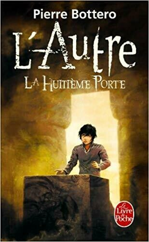 L'Autre: La huitième porte - Pierre Bottero