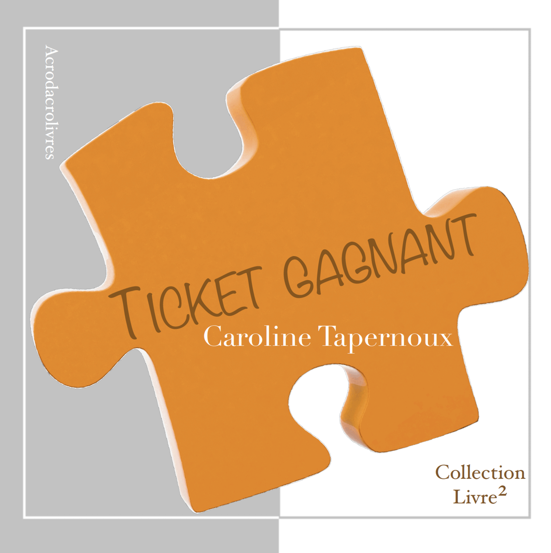 Ticket gagnant - Caroline Tapernoux