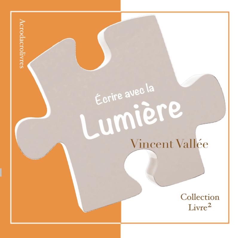 La lumière - Vincent Vallée