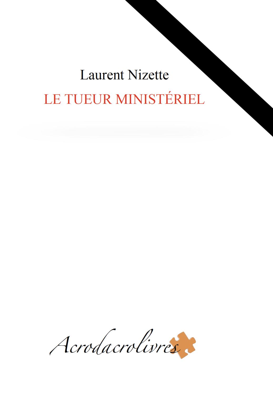 Le tueur ministériel - Laurent Nizette