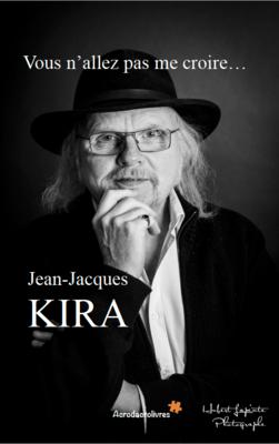 Vous n'allez pas me croire - Jean-Jacques Kira