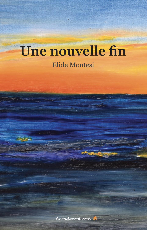 Une nouvelle fin - Elide Montesi