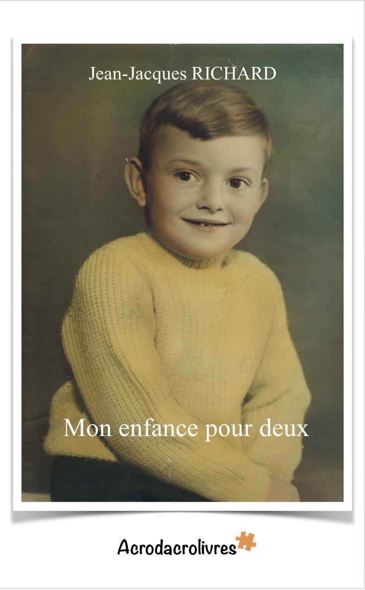 Mon enfance pour deux - Jean-Jacques Richard