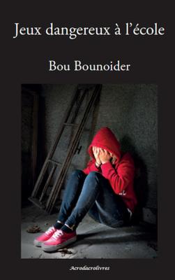 Roman - Jeunesse : Jeux dangereux à l'école (à partir de 9 ans)