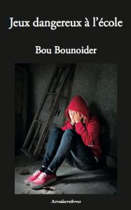 Roman: Jeux dangereux à l'école - Bou Bounoider