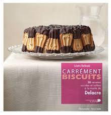 Cuisine : Carrément biscuits - 50 recettes _ Juliette Nothomb