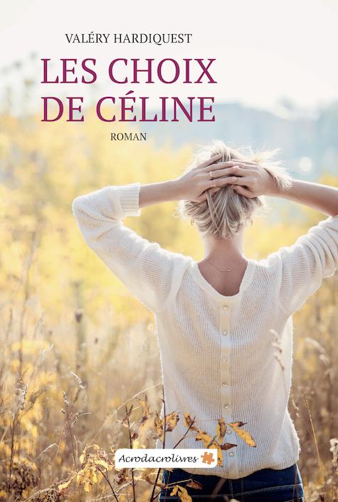 Les choix de Céline - Valery Hardiquest