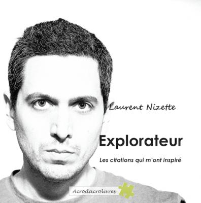 L'explorateur - les citations - Laurent Nizette