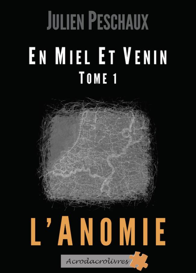 En Miel et Venin - Tome 1 - Julien Peschaux
