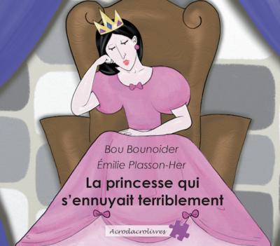 La princesse qui s'ennuyait terriblement_Bounoider/Plasson Her