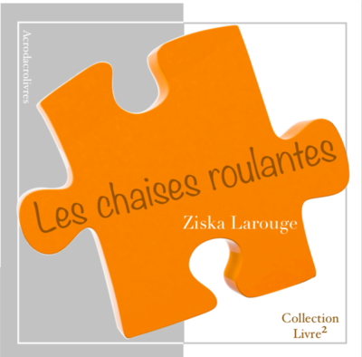 Collection Carré_Les chaises roulantes_Ziska Larouge