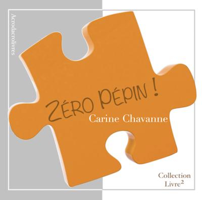Collection Carré_Zéro Pépin _ Carine Chavanne