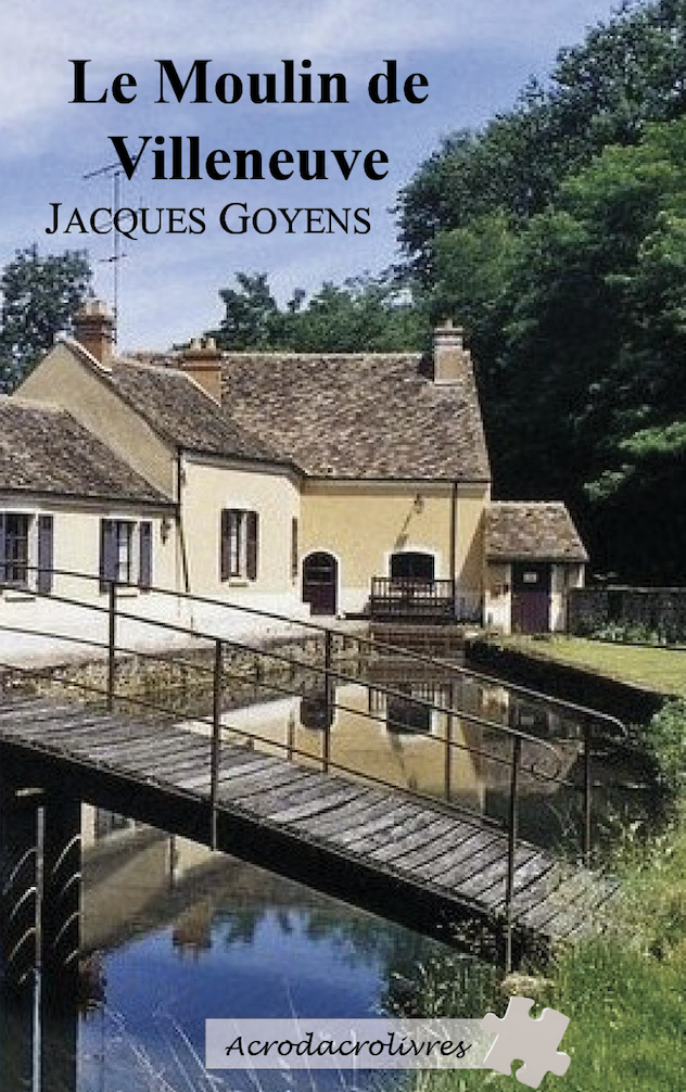 Le Moulin de Villeneuve _Jacques Goyens