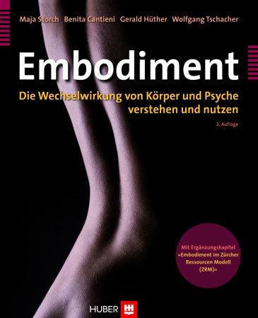 Buch: Embodiment. Die Wechselwirkung von Körper und Psyche (2010)