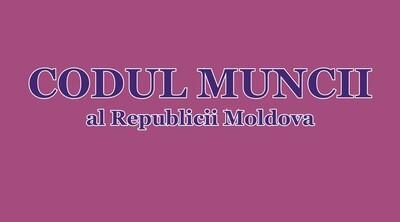 Codul Muncii (ro/ru) / Трудовой кодекс (ro/ru)