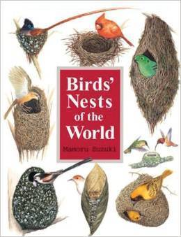 Birds' Nests of the World by Mamoru Suzuki Edited by Rene Corado