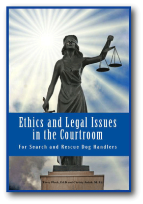Ethics & Legal Issues in the Courtroom for Search & Rescue Dog Handlers
