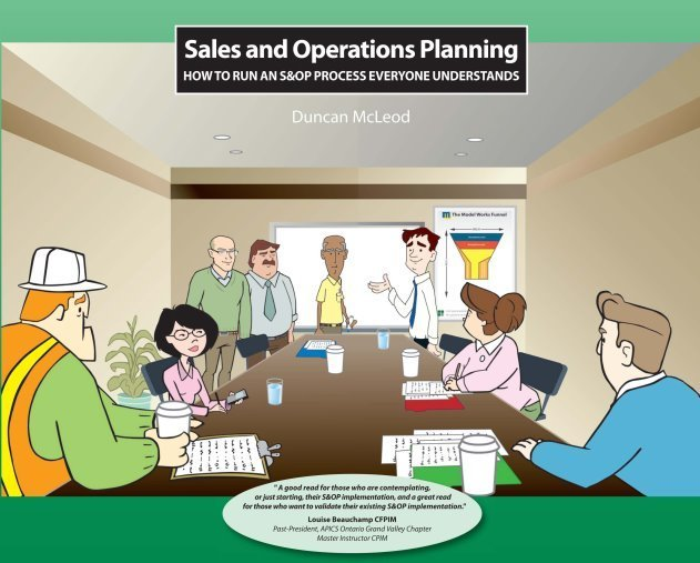 Sales and Operations Planning:  How to run a S&OP process everyone understands