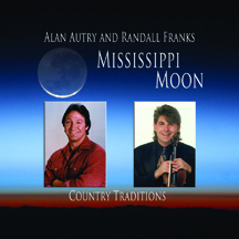 Alan Autry and Randall Franks: Mississippi Moon - Country Traditions