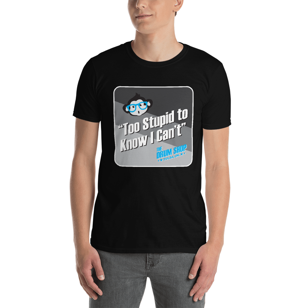 """""""Too Stupid to Know I Can't"""" Podcast (Alt. Design) T-Shirt"""