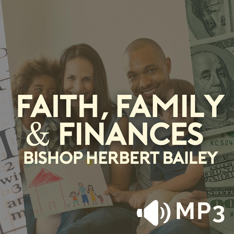 Faith Family and Finances Part 3