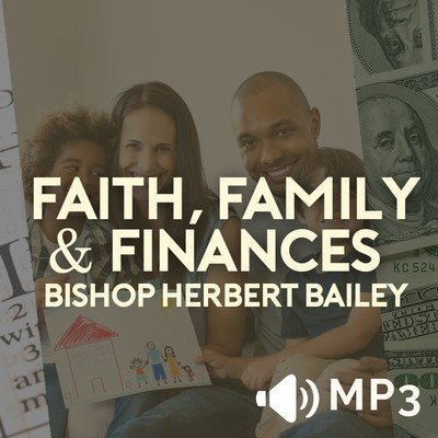Faith Family and Finances Part 3