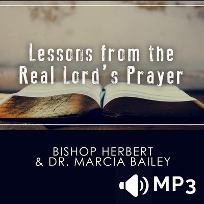 Lessons from the Real Lord's Prayer