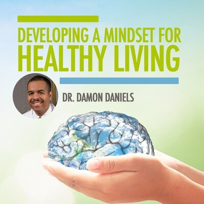 Developing a Mindset for Healthy Living
