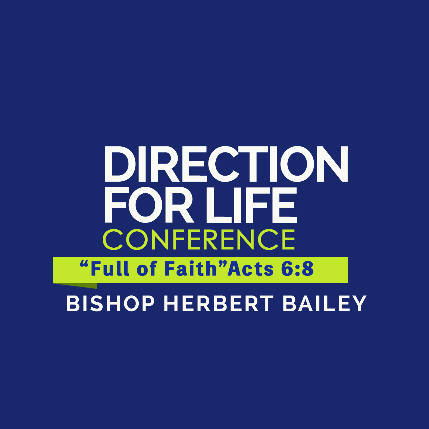 DFL19 | Bishop Herbert Bailey | The Value of Your Faith