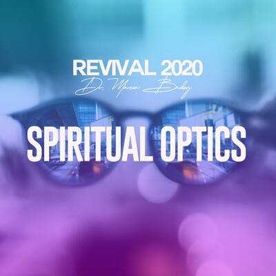 Spiritual Optics | Dr. Marcia Bailey | Revival 2020