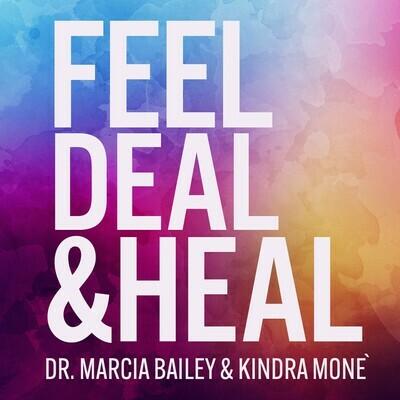 Feel, Deal & Heal