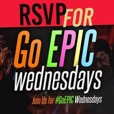 GO EPIC RSVP for EPIC Wednesday