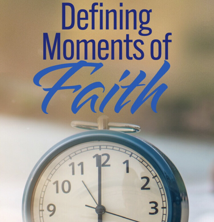 Defining Moments of Faith - Hardcopy