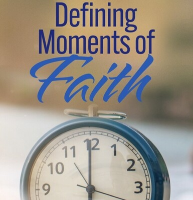 Defining Moments of Faith - Hardcopy