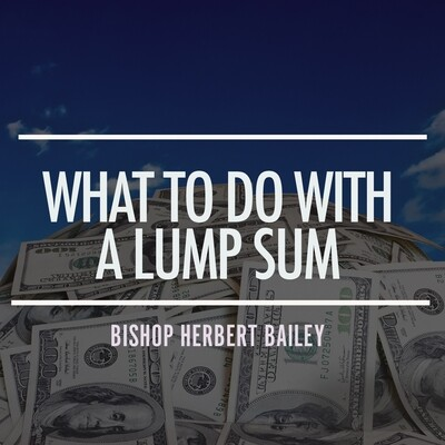 What To Do With a Lump Sum Part 2