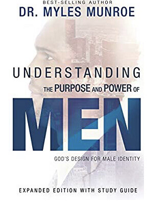 Understanding the Power and Purpose of Men with Study Guide - Miles Munroe