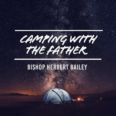 Camping with the Father