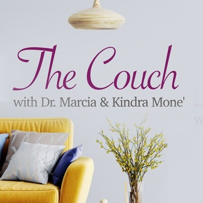 The Couch Dr. Marcia Bailey & Kindra Mone