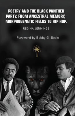 Poetry and the Black Panther Party: From Ancestral Memory, Morphogenetic Fields to Hip Hop ($35)