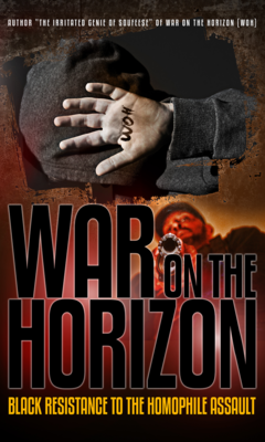 War on the Horizon - Black Resistance to the Homophile Assault Book ($25)