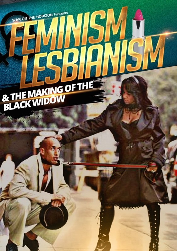 Feminism, Lesbianism & the Making of a Black Widow - .mp4 Electronic Email Version