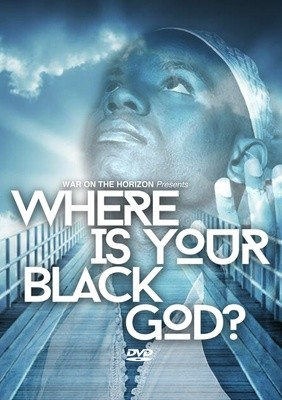 Where Is Your Black God? Religion Series - .mp4 Electronic Email Version