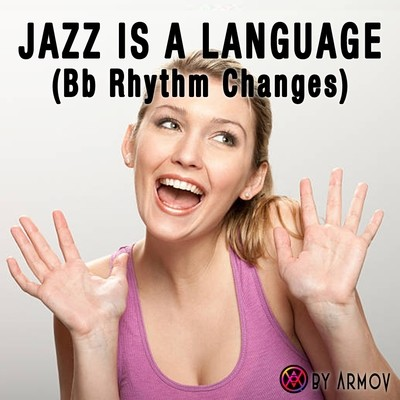 Jazz is a Language (Bb Rhythm Changes)