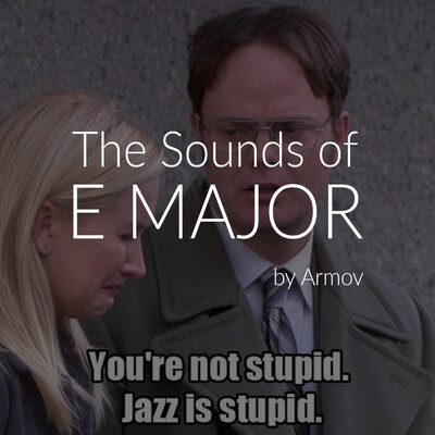 The Sounds of E Major (Triad Study) by Armov