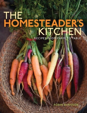 The Homesteader's Kitchen: Recipes from Farm to Table