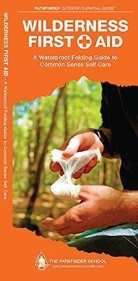 Wilderness First Aid: A Waterproof Pocket Guide to Common Sense Self Care