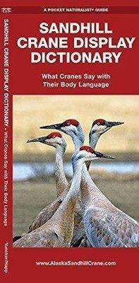 Pocket Naturalist: Sandhill Crane Display Dictionary