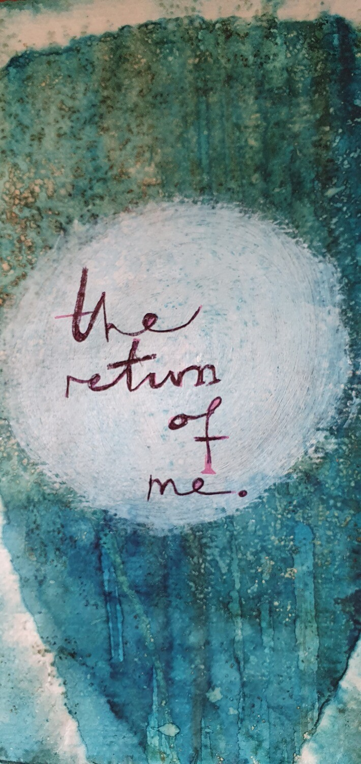 The Return of Me - 6 week online course  begins 12th February 2021