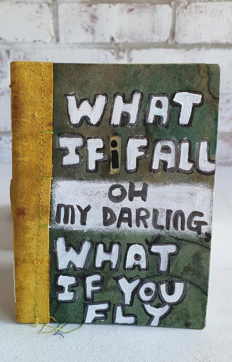 What if I fall  handmade journal